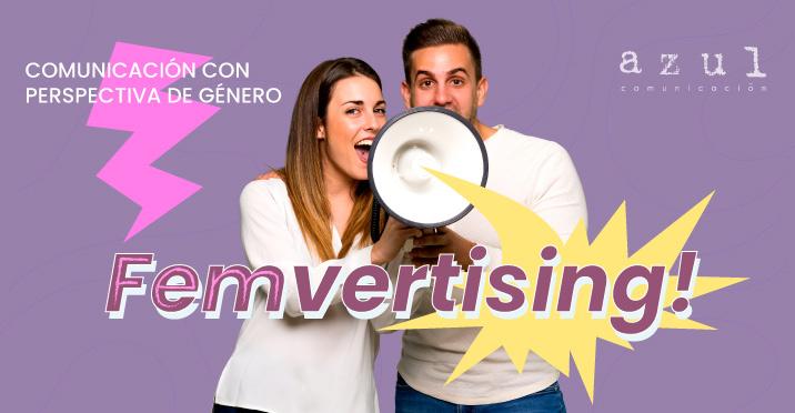 ¿Qué es el Femvertising y cómo comunicar con perspectiva de género desde tu empresa?